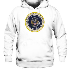Seal Of The President Of The United States T-Shirt Long Sleeve Hoodie