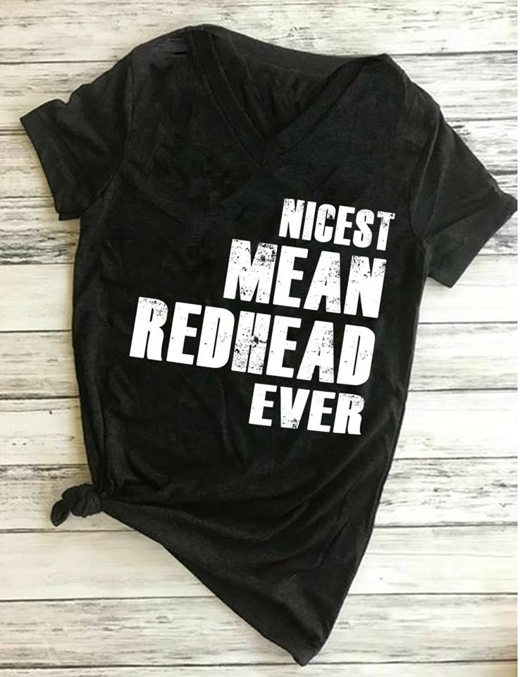 Nicest Mean Redhead Ever Shirt Tank top