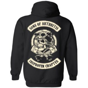 Official Funny Sons of arthritis ibuprofen chapter black t shirt long sleeved hoodie