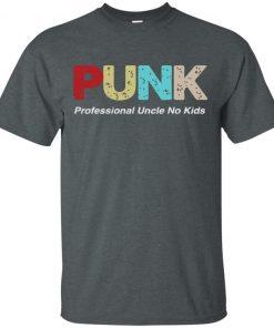 PUNK Professional Uncle No Kids Shirt Tank Top Long Sleeves Hoodie
