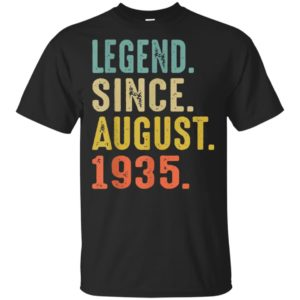Legend Since August 1935 84th Birthday Gift 84 Years Old Shirt