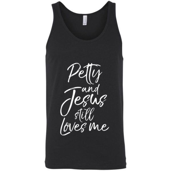 Petty and Jesus Still Loves Me Shirt