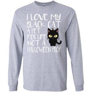 I love my black cat A Pet For Life Not A Halloween Prop Halloween Premium T-Shirt