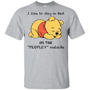 I Like To Stay In Bed It's To Peopley Outside Shirt Tank top Long Sleeves gift Shirt