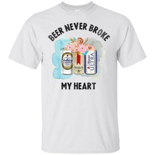 Beer Never Broke My Heart Shirt