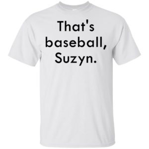 That's baseball Suzyn Shirt Tank top long sleeves