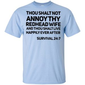 Thou Shalt Not Annoy Thy Redhead Wife And Thou Shalt Live Happily Ever After Survival 247 Sweatshirt