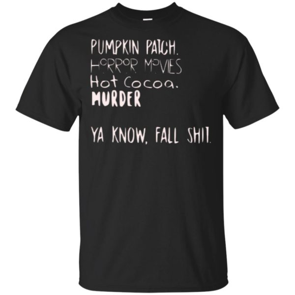 Pumpkin Patch Horror Movies Hot Cocoa Murder Ya Know Fall Shit Hoodie Long Sleeve