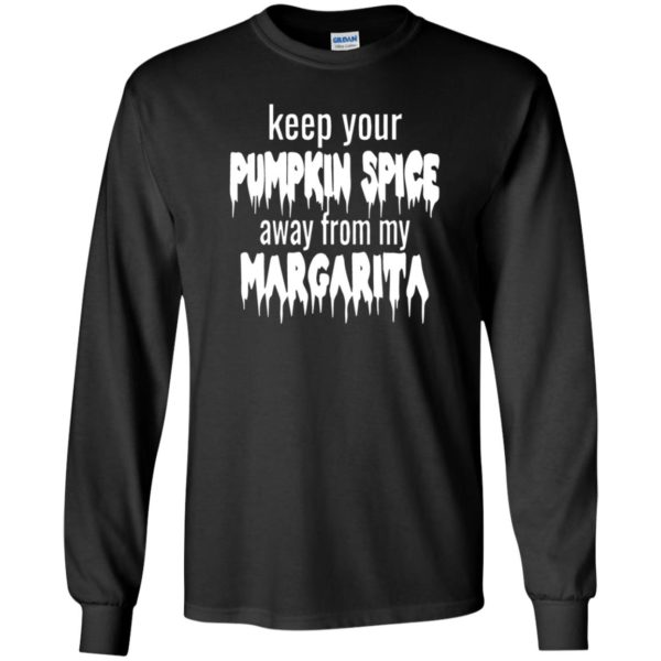 Keep Your Pumpkin Spice Away From My Margarita T-Shirt Hoodie