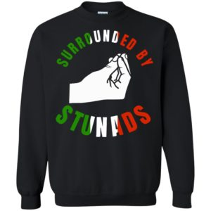 Surrounded By Stunads T-Shirt Long Sleeve