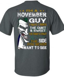 I'm A November Guy I Have 3 Sides the quiet and Sweet the funny Crazy shirt long sleeves hoodie