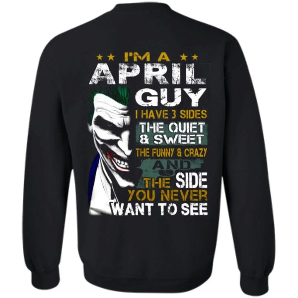 I'm A April Guy I Have 3 Sides the quiet and Sweet the funny Crazy