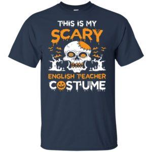 English Teacher This is my scary English Teacher Costume Shirt