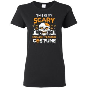 English Teacher This is my scary English Teacher Costume Shirt