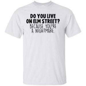 Do You Live On Elm Street Because You're A Nightmare Shirt Tank