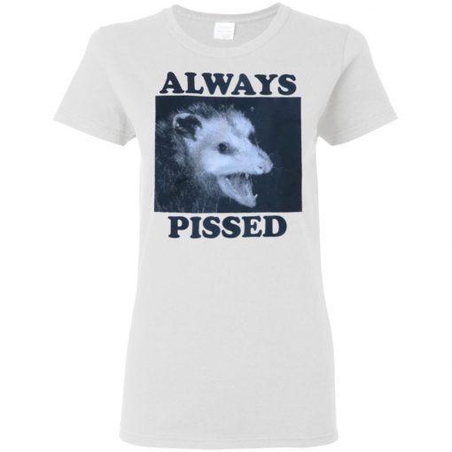 Always Pissed Shirt