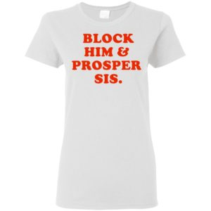 Block him & prosper sis Shirt Tank top Long sleeves
