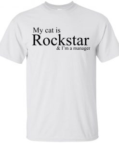 My Cat Is Rockstar & I'm A Manager Shirt Tank top Long sleeves