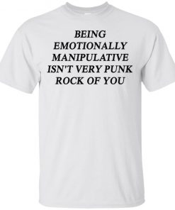 Chaeyoung Being Emotionally Manipulative isn't Very Punk Rock Of You Shirt