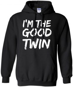 I'm The Good Twin Funny Halloween Hoodie Shirt
