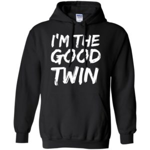 I'm The Good Twin Funny Halloween Hoodie Shirt