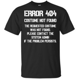 Error 404 Funny Halloween Costume Gifts Birthday Halloween T-Shirt Long Sleeve Sweatshirt