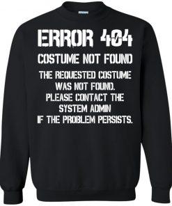 Error 404 Funny Halloween Costume Gifts Birthday Halloween T-Shirt Long Sleeve Sweatshirt