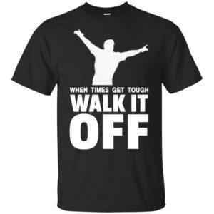 When Times Get Tough Walk It Off Baseball T-shirt Long Sleeve Tank top