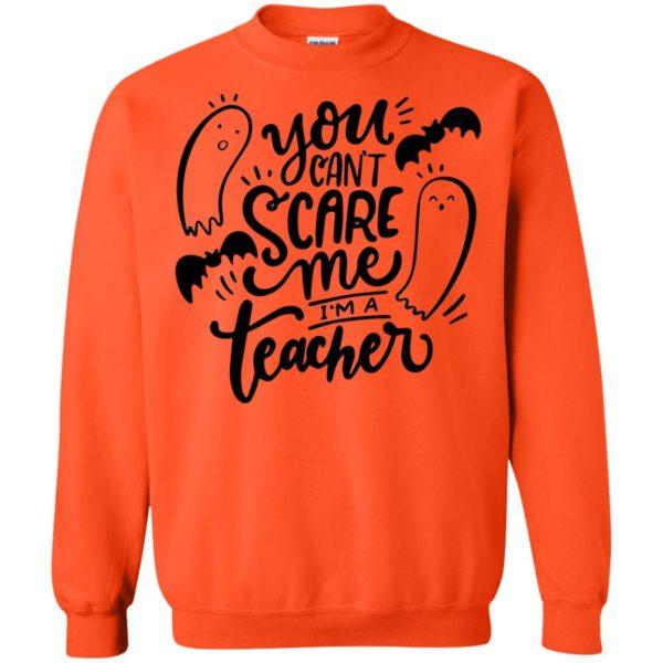 You Can't Scare Me I'm A Teacher Halloween Shirt Teacher T-shirt