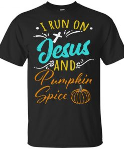 I Run On Jesus And Pumpkin Spice Cute Quote Shirt Ls Hoodie Tank