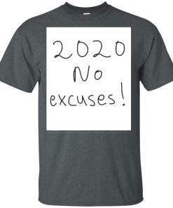 2020 no excuses Shirt Long Sleeves Tank top