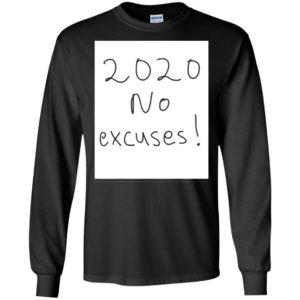 2020 no excuses Shirt Long Sleeves Tank top