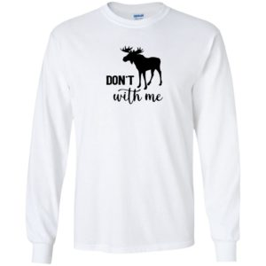 Don't Moose with Me Funny Moose Wildlife Nature Animal Gift Raglan Baseball Tee Shirt