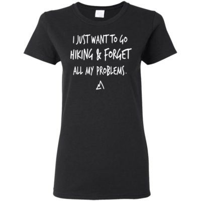 I Just Want To Go Hiking  Forget All My Problems Pullover-Hoodie