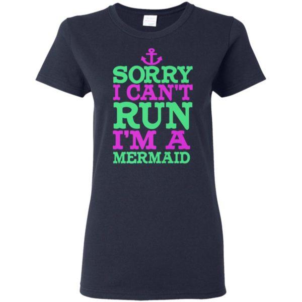 Funny Mermaid Gifts | Sorry I can't run I'm a mermaid T-Shirt