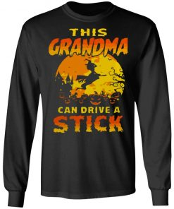 Halloween Witch This Grandma Can Drive a Stick Shirt Hoodie Long Sleeve