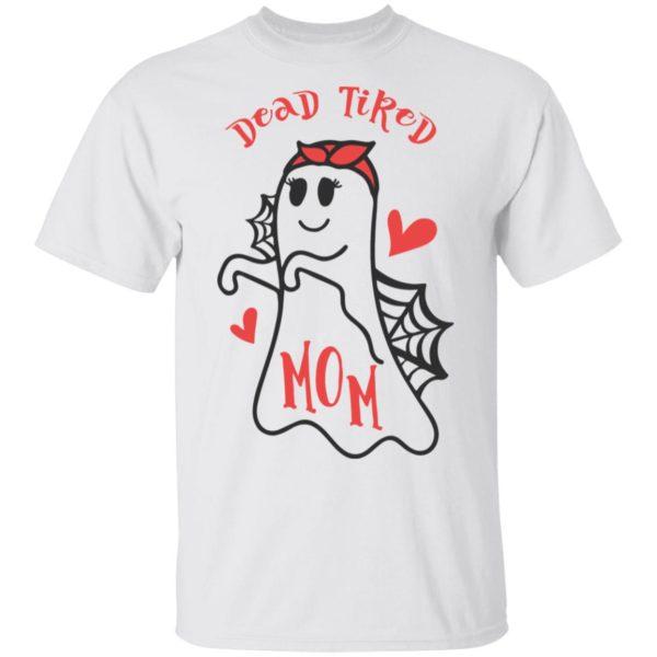 Dead Tired Mom Halloween Mom Shirt Tank Long Sleeve Hoodie