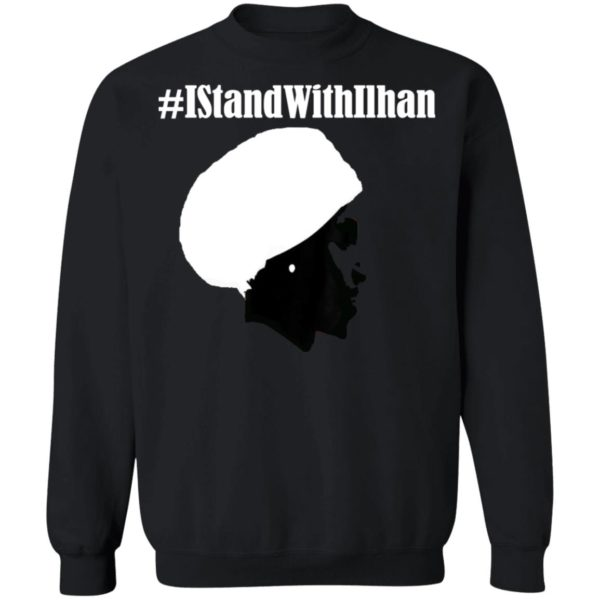 I STAND WITH ILHAN SHIRT ILHAN OMAR #IstandWithIlhan Shirt Tank top Hoodie Ls