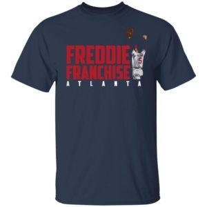 Freddie Freeman Freddie Franchise Atlanta Shirt Tank Hoodie Ls