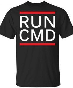 RUN CMD T-Shirt Tank Hoodie Ls