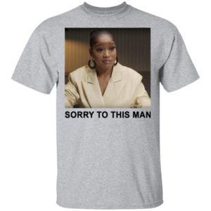 Keke Palmer Sorry To This Man T-shirt Hoodie Ls Tank