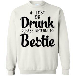 If Lost Of Drunk Please Return To Bestie Shirt Ls Hoodie Tank