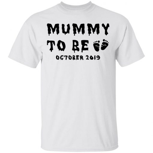 Mummy to be October 2019 Halloween Shirt Ls Hoodie Tank