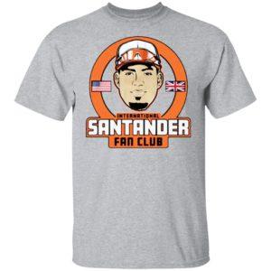 International Anthony Santander Fan Club Shirt Tank Hoodie Ls