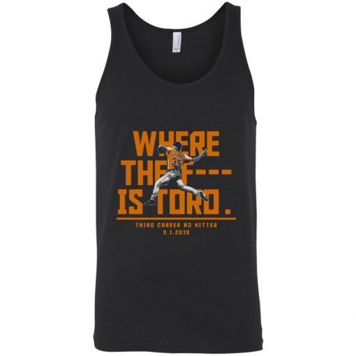 Justin Verlander Where the F*** is Toro Shirt Tank Hoodie Ls