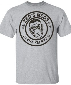 Dr. Ned Dr. Zed's Med Etc I Can Fix That Shirt Tank Hoodie Ls