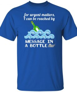 Message in a Bottle Reach Me Funny Shirt