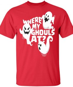 Halloween Ghost Where My Ghouls At Shirt