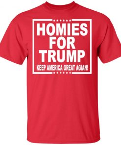 HOMIES FOR TRUMP KEEP AMERICA GREAT AGAIN T-SHIRT