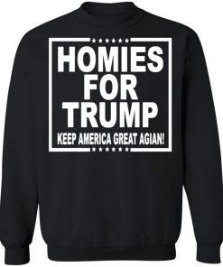 HOMIES FOR TRUMP KEEP AMERICA GREAT AGAIN T-SHIRT